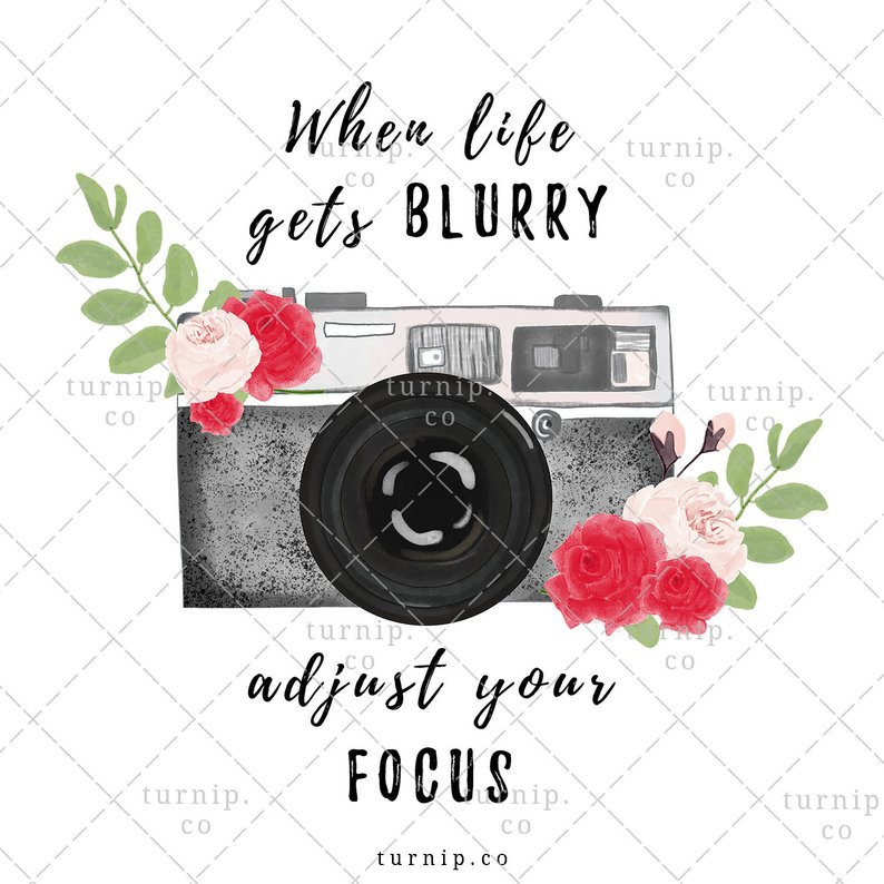 Watercolor Camera Focus Quote PNG Clipart Sublimation Graphic Cartoon PNG