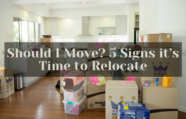 Should I Move? 5 Signs it's Time to Relocate